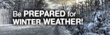 Winter Severe Weather. Be Prepared.