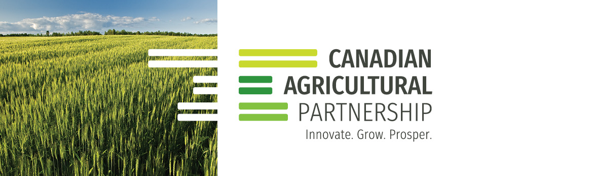 Canadian Agricultural Partnership Innovate. Grow. Prosper