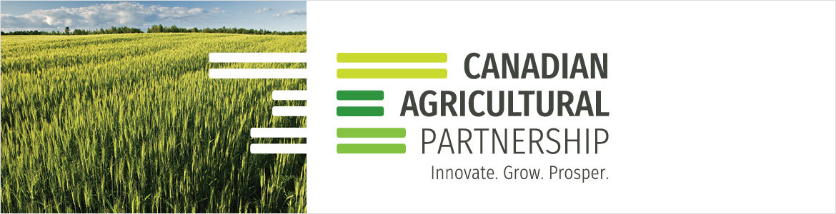Canadian Agricultural Partnership: Innovate. Grow. Prosper.