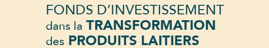 Fonds d'investissement dans la transformation des produits laitiers