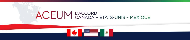 l'Accord Canada-États-Unis-Mexique