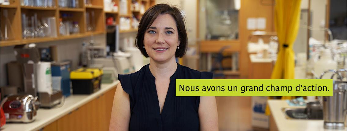 Julie Brassard dans son laboratoire. Texte : Nous avons un grand champ d'action